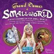 Small World : Grande Dames of Small World
